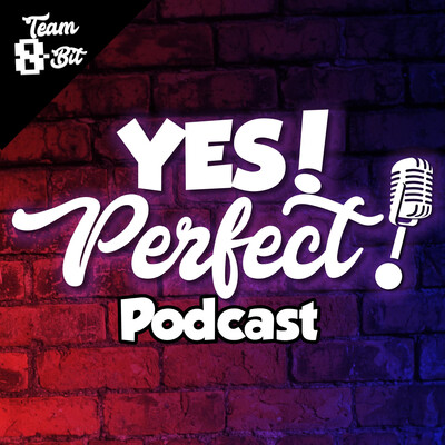 Yes! Perfect! Podcast