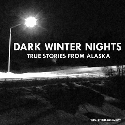 Dark Winter Nights: True Stories from Alaska