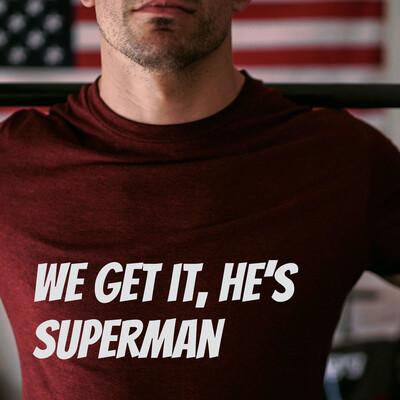 We Get it, He's Superman