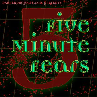 Darker Projects: Five Minute Fears