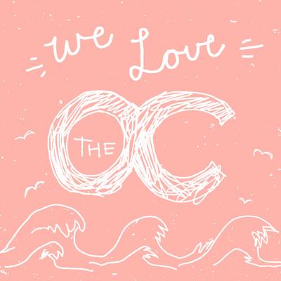 We Love The OC