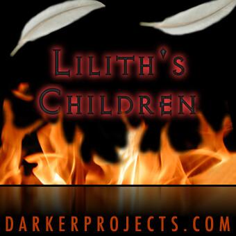 Darker Projects: Lilith's Children