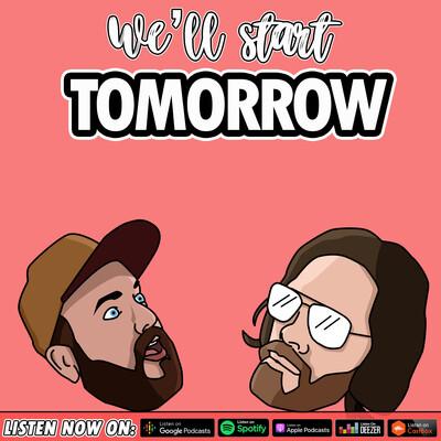 We'll Start Tomorrow