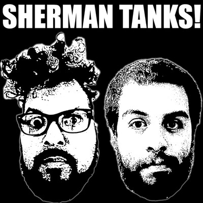 Sherman Tanks!