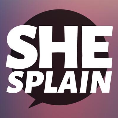 SheSplain