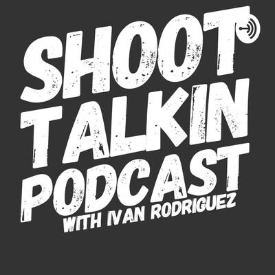 SHOOT TALKIN PODCAST