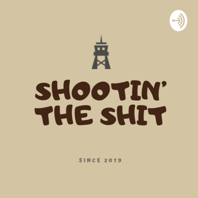 Shootin' The Shit
