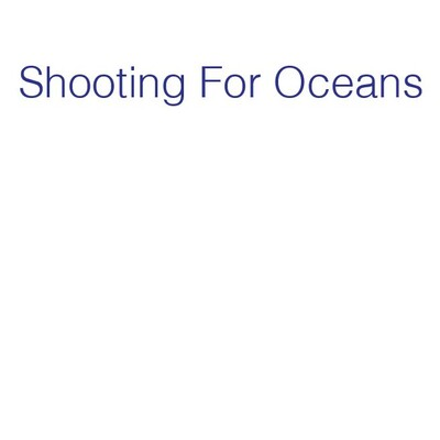Shooting For Oceans