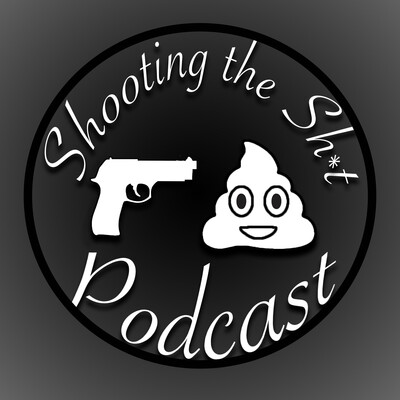 Shooting the Sh*t Podcast