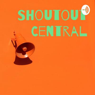 Shoutout Central