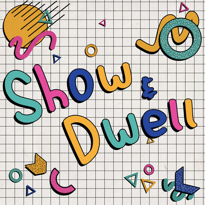 Show & Dwell