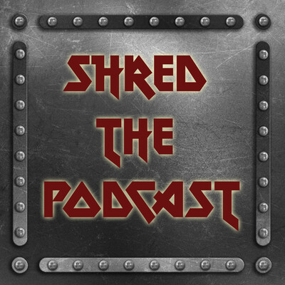 Shred The Podcast