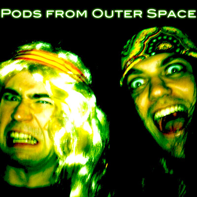 Pods from Outer Space