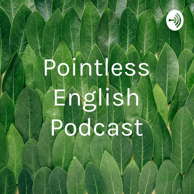 Pointless English Podcast