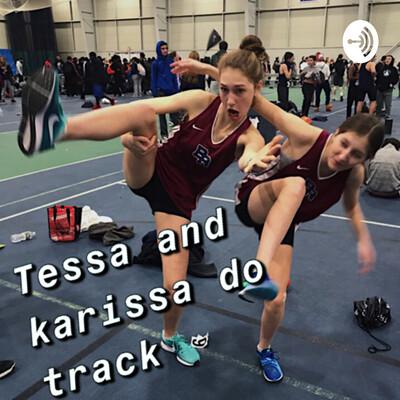 Tessa and Karissa do track