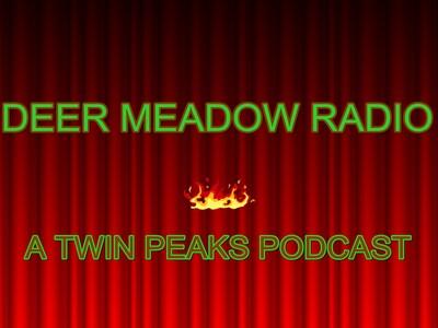 Deer Meadow Radio - A Twin Peaks Podcast