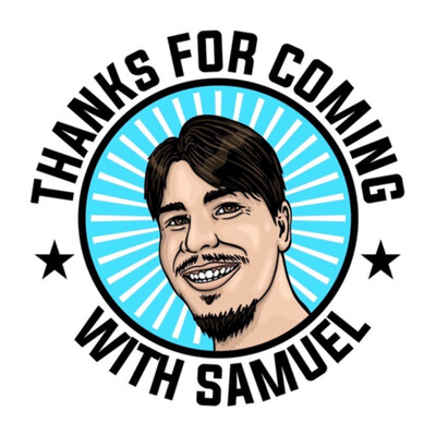 Thanks For Coming With Samuel
