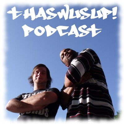 Thaswusup! Podcast
