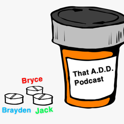 That A.D.D Podcast