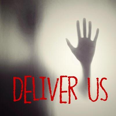 Deliver Us - True Paranormal Stories