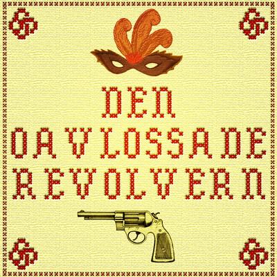 Den oavlossade revolvern