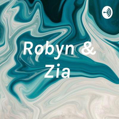 Robyn & Zia
