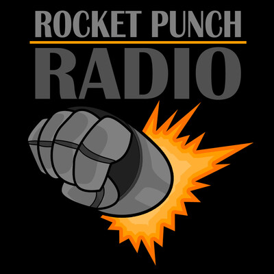 Rocket Punch Radio: Movies, books, videogames, nerd and pop culture galore!