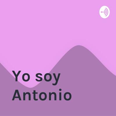 Yo soy Antonio