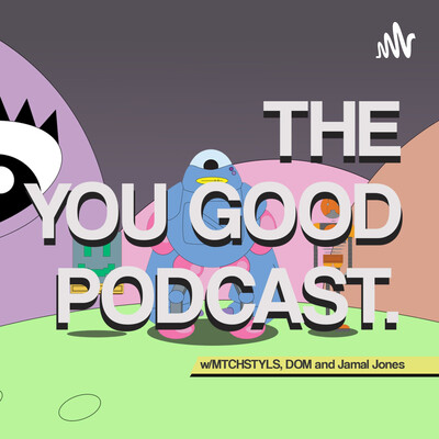 You Good Podcast