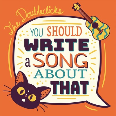 You Should Write A Song About That with the Doubleclicks