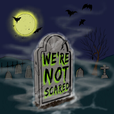 We're Not Scared