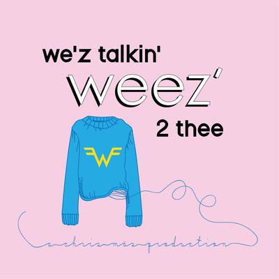 We'z Talkin' Weez' 2 Thee