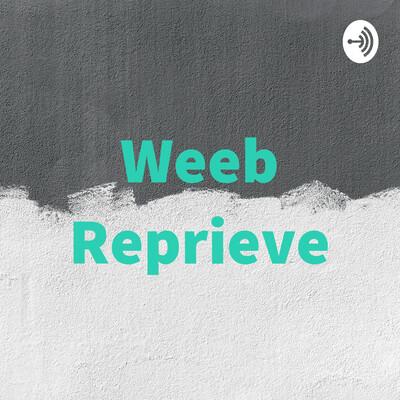 Weeb Reprieve