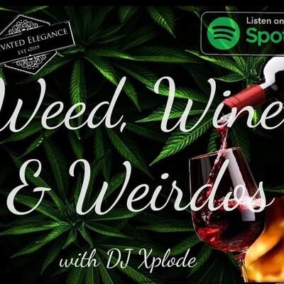 WEED, WINE, & WEIRDOS