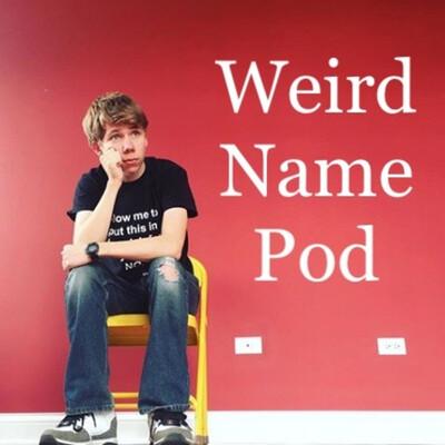 Weird Name Pod