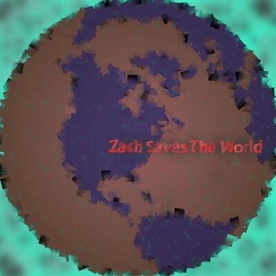 Zach Saves The World