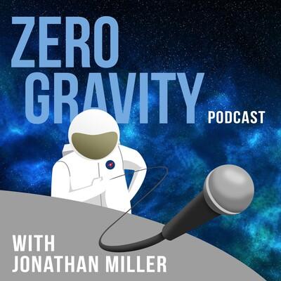 Zero Gravity with Jonathan Miller