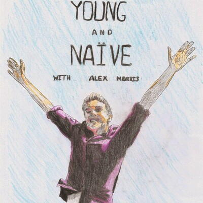 Young and Naive with Alex Morris