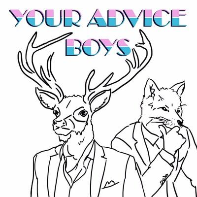 Your Advice Boys