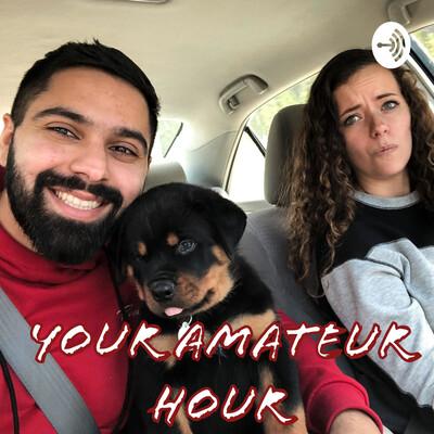 Your Amateur Hour