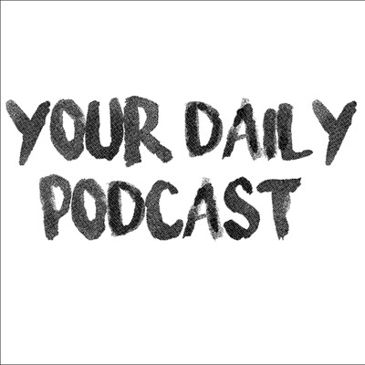 Your Daily Podcast