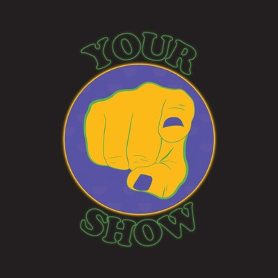 Your Show Podcast