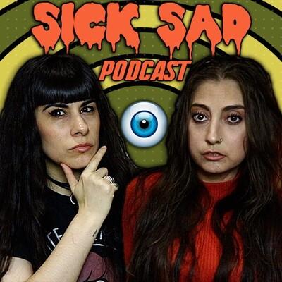Sick Sad Podcast