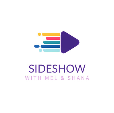 SideShow With Mel & Shana