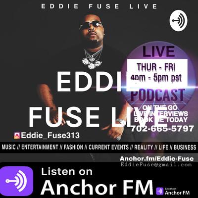 EDDIE FUSE LIVE
