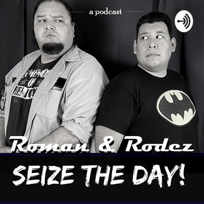 Roman & Rodez Seize The Day