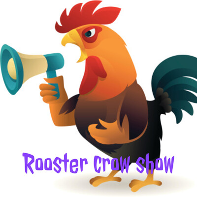 Rooster crow show