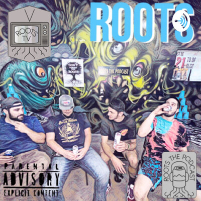 Roots The Podcast