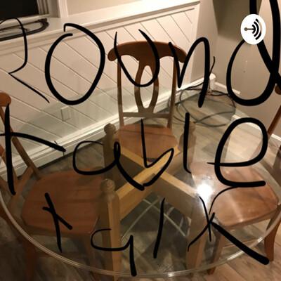 Round Table Talk