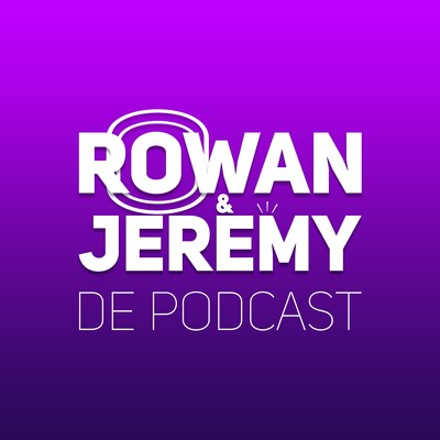 Rowan & Jeremy: De Podcast